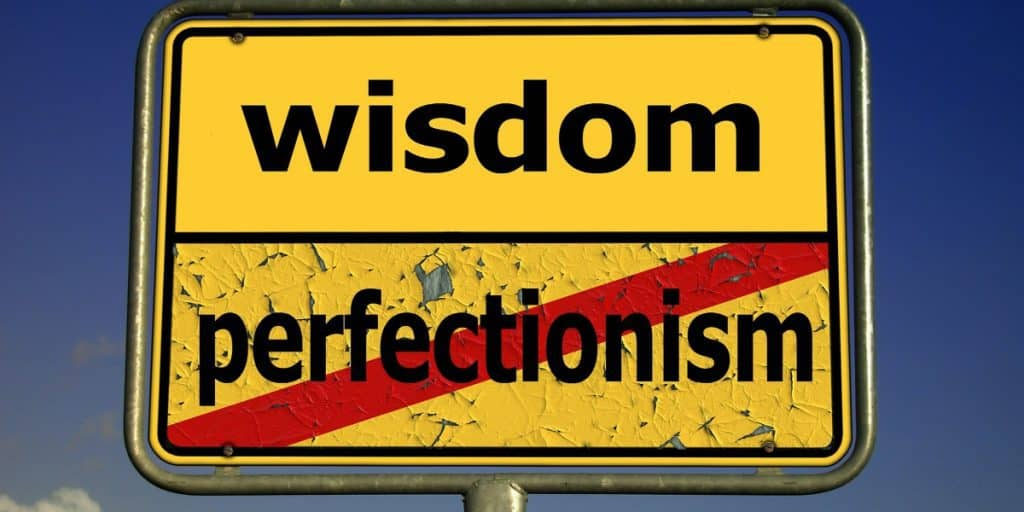 perfectionism is making you imperfect